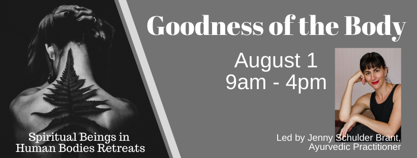 Goodness of the Body – a Spiritual Beings in Human Bodies Retreat