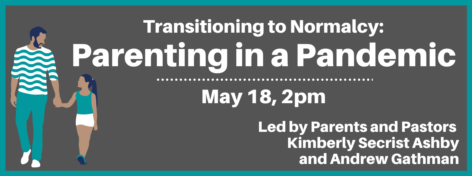 Transitioning to Normalcy: Parenting in a Pandemic